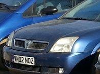 Dezmembrez Opel Vectra C 1.8 Benzina,an 2002
