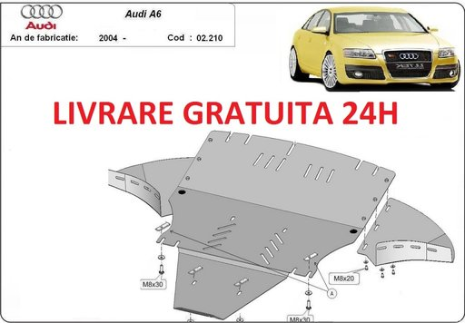 Scut motor metalic otel 2mm Audi A6 2004-2011- laterale incluse COD:02.210L