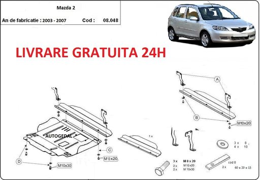 Scut motor metalic otel 2mm Mazda 2003 - 2007 COD:08.048